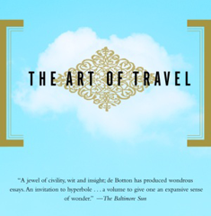 The Art of Travel by Alain de Botton