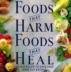 Foods that Harm, Foods that Heal: An A-Z Guide to Safe and Healthy Eating by Rosemary Stanton