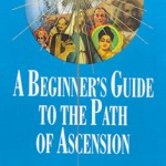 A Beginners Guide to the Path of Ascension by Joshua David Stone, Ph.D &amp; Rev. Janna Shelley Parker