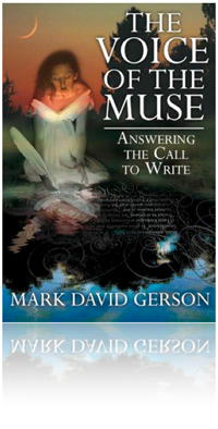 The Voice of the Muse: Answering the Call to Write by Mark David Gerson