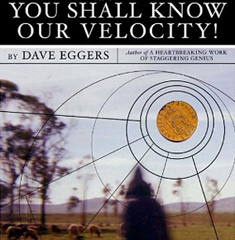 You Shall Know Our Velocity! by Dave Eggers