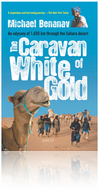 Men of salt : crossing the Sahara on the caravan of white gold, Michael Benanav