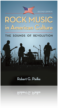 Rock Music in American Culture by Robert G. Pielke