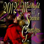 2012: Midnight at Spanish Gardens