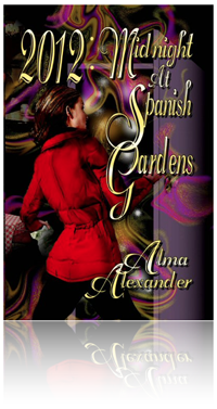 2012: Midnight at Spanish Gardens by Alma Alexander