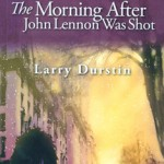 The Morning After John Lennon Was Shot by Larry Durstin