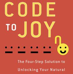Code To Joy by George Pratt, Ph.D., and Peter Lambrou, Ph.D. with John David Mann