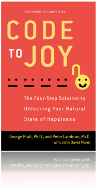 Code To Joy by George Pratt, Ph.D., and Peter Lambrou, Ph.D. with John David Mann