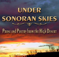 Under Sonoran Skies by Patricia Noble, Larry Sakin, Susan Cosby-Patton, Kay Lesh, Bill Black, Jeanne Burrows-Johnson