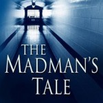 The Madmans Tale by John Katzenbach
