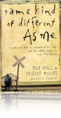 Same Kind of Different As Me by Ron Hall & Denver Moore with Lynn Vincent