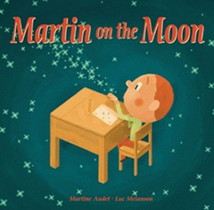 Martin on the Moon by Martine Audet