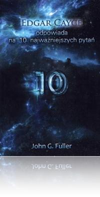 Edgar Cayce Odpowiada na 10 Najważniejszych Pytań presz John G. Fuller