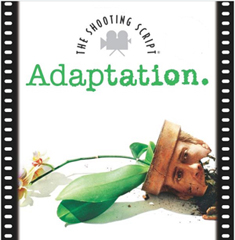 Adaptation by Charlie Kaufman and Donald Kaufman