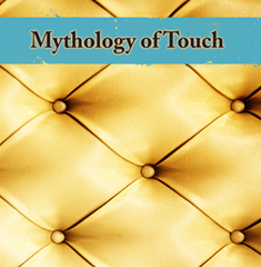 Mythology of Touch by Mary Stone Dockery