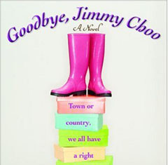Goodbye, Jimmy Choo by Annie Sanders