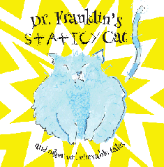 Dr Franklin's Staticy Cat and Other Unbelievable Tales by Rolli
