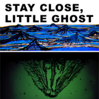 Stay Close, Little Ghost