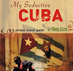My Seductive Cuba by Chen Lizra