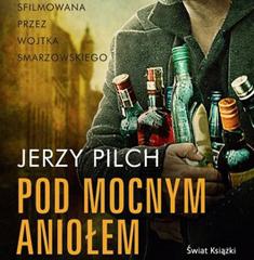 Pod Mocnym Aniolem przez Jerzy Pilch