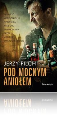 Pod Mocnym Aniołem przez Jerzy Pilch