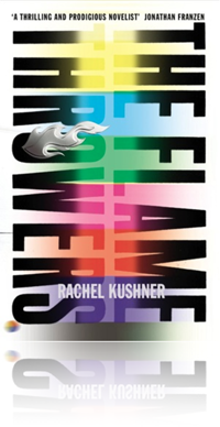 The Flame Throwers by Rachel Kushner
