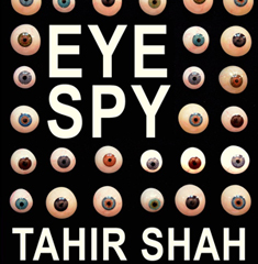 Eye Spy by Tahir Shah