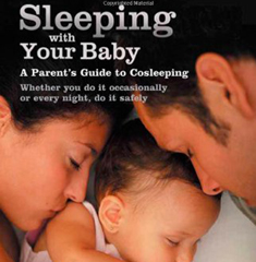 Sleeping With Your Baby by James J. McKenna, Ph.D.