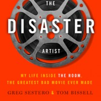 The Disaster Artist by Greg Sestero & Tom Bissell